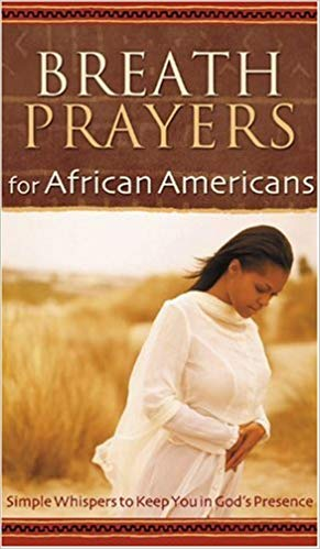 Breath Prayers for African Americans